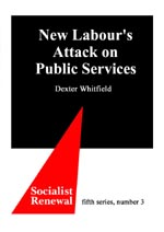 New Labour's Attack on Public Services
